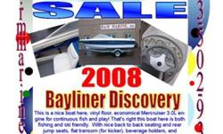 2008 Bayliner Discovery BRThis is a nice boat here, vinyl floor, economical Mercruiser 3.0L engine for continuous fish and play! That's right this boat here is both fishing and ski friendly. With nice back to back seating and rear jump seats, flat transom