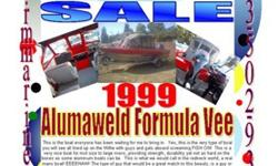 1999 Alumaweld Formula Vee DA3586This is the boat everyone has been waiting for me to bring in. Yes, this is the very type of boat you will see all lined up on the Willie with guys and gals aboard screaming FISH ON! This is a very nice boat for mid size