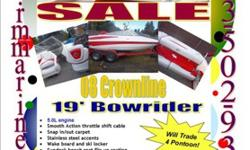 19' Crownline 190 SS $25999 Sale $24999Clearance $23,999This customer is wanting to trade for pontoon if you have one and would rather have this top of the line boat call! F.A.S.T. Tab®, vented hull chine w/reversed chine's and delta performance pad
