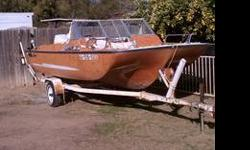 We purchased this boat a year ago as a project boat. We just do not have the time for it. It is a great looking boat with lots of potential. We are just trying to get the money out of it that we spent. It comes with the trailer. Neither the boat of