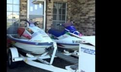 I am the proud owner of two jet skis on a very nice double trailer. They are a Kawasaki 760 and a Yamaha Wave-raider 1100. The Yamaha is very fast and fun. The Kawasaki is extremely sporty and can hit curves smoothly. Both are registered and up to date