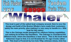 18' Boston Whaler Outrage 185 WAS $9999 SALE $8999DA3586 Trim tabs Lowrance Fish finder VHF Radio Cooler w/ Two swivel seats Twin 70 hp Johnson Mix Two Swivel seats Tandem axle 2002 galvanized KING trailer Bow storage and more